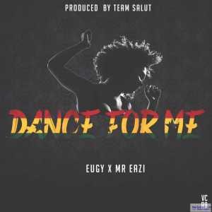 Eugy - Dance For Me ft. Mr Eazi